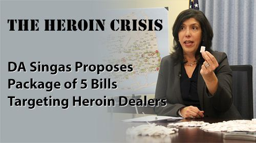 District Attorney Singas Proposes Package of 5 Bills Targeting Heroin Dealers